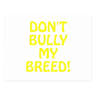 Dont Bully My Breed Postcard
