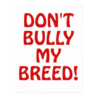 Dont Bully My Breed Post Card
