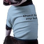 Don't bully my bully puppy shirt dog t-shirt