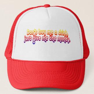 Don't Buy Me A Drink! (Hat) Trucker Hat