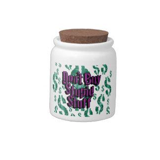 Don't Buy Stupid Stuff Candy Jars