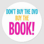 Don't Buy The DVD, Buy The Book Classic Round Sticker