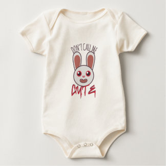 Dont Call Me Cute Baby Bodysuit