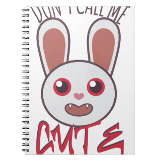 Dont Call Me Cute Notebook