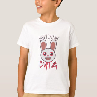 Dont Call Me Cute T-Shirt