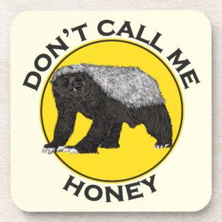 Don't Call Me Honey, Honey Badger Feminist Slogan Beverage Coaster
