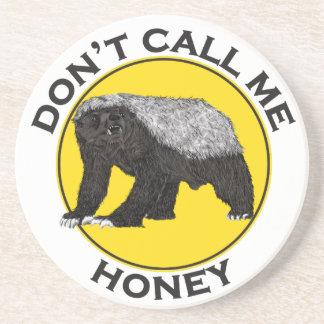 Don't Call Me Honey, Honey Badger Feminist Slogan Drink Coaster