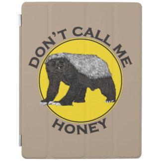 Don't Call Me Honey, Honey Badger Feminist Slogan iPad Smart Cover