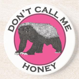 Don't Call Me Honey Honey Badger Pink Feminist Art Drink Coaster