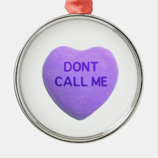 Don't Call Me Purple Candy Heart Metal Ornament
