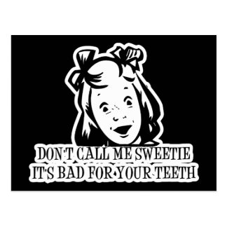 Dont Call Me Sweetie - It's Bad For Your Teeth Postcard