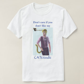 Don't Care CATtitude - Cat Guy T-shirt