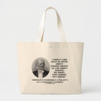 Don't Care Half So Much Making Money Making Point Large Tote Bag