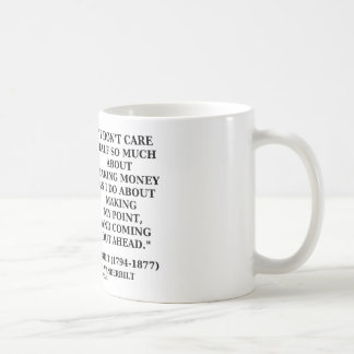 Don't Care Half So Much Making Money Making Point Coffee Mug