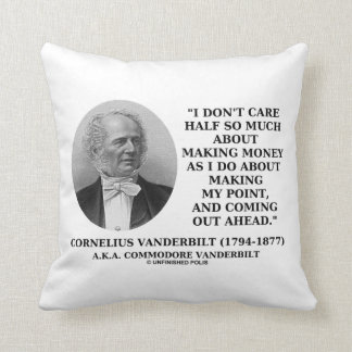 Don't Care Half So Much Making Money Point Quote Pillow