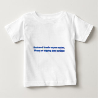 Don't Care If It Works On Your Machine Baby T-Shirt