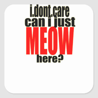dont care meow cat catperson indifferent bother bo square sticker