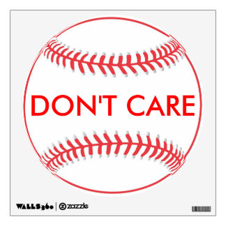 DON'T CARE WALL DECAL