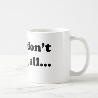 Don't Carrot All… Coffee Mug