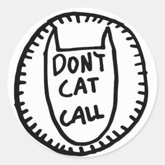 Don't Cat Call Classic Round Sticker