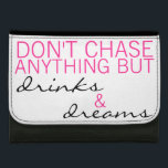 """Don&#39;t Chase Anything But Drinks &amp; Dreams Wallet<br><div class=""""desc"""">Inspirational quote wallet in black and pink.  To change color of font click &quot;Customize It&quot;!</div>"""