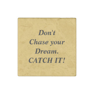 Don't Chase Dream. CATCH IT! Stone Magnet
