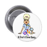 Don't Come Easy 2 Inch Round Button