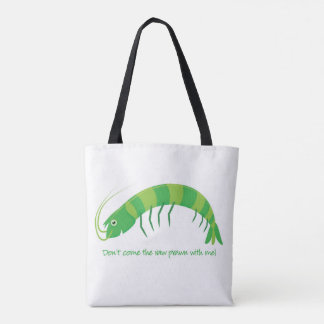 'Don't come the raw prawn with me!' Tote Bag