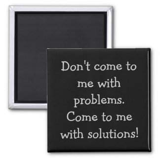 Don't come to me with problems 2 inch square magnet