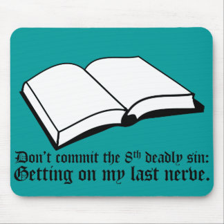 Don't Commit the 8th Deadly Sin Mouse Pad