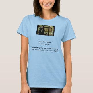 Don't Complain T-Shirt