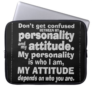 DONT CONFUSE PERSONALITY WITH ATTITUDE DEPENDS HOW COMPUTER SLEEVE