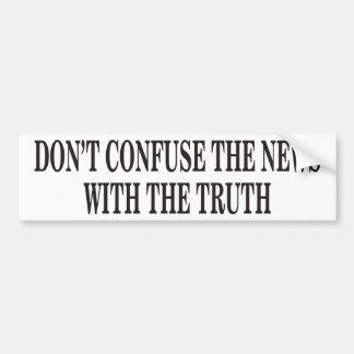 Don't Confuse The News Bumper Sticker