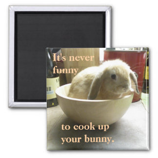 Don't cook the bunny! 2 inch square magnet