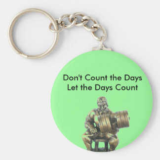 Don't Count the Days Basic Round Button Keychain
