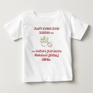 dont-count-your-babies01 baby T-Shirt