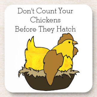 Don't Count Your Chickens Before They Hatch Drink Coaster