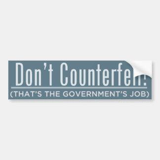 Don't Counterfeit Bumper Sticker