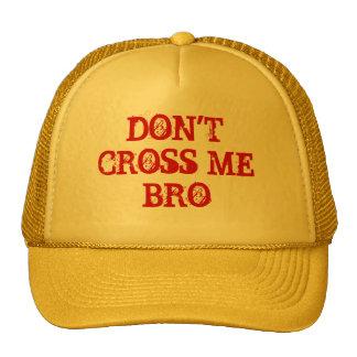 DON'T CROSS ME BRO Customizable cap by eZaZZleMan Trucker Hats