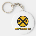 Don't Cross Me Railroad Crossing Sign Basic Round Button Keychain