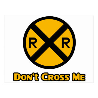 Don't Cross Me Railroad Crossing Sign Post Cards