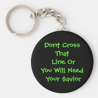 Dont Cross your savior keychain