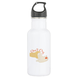 Dont Cry 18oz Water Bottle