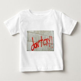 don't cry baby T-Shirt