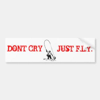 DONT CRY CAR BUMPER STICKER