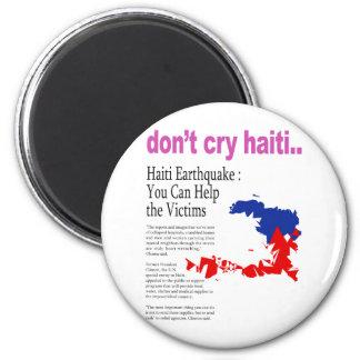 Don't Cry Haiti, Help Haiti Fridge Magnet