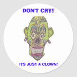 DON'T CRY!!  ITS JUST A CLOWN! LARG STICKER