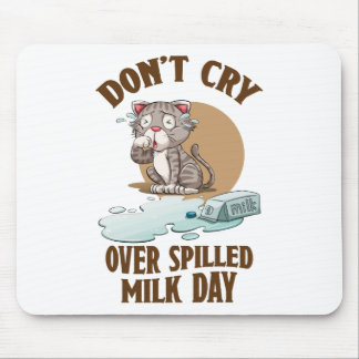 Don't Cry Over Spilled Milk Day - Appreciation Day Mouse Pad