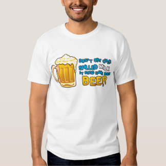 Don't cry over spilled milk! t-shirts