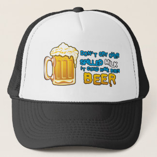 Don't cry over spilled milk! trucker hat